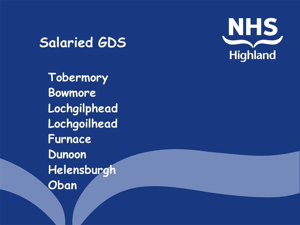 Salaried GDS Tobermory Bowmore Lochgilphead Lochgoilhead Furnace Dunoon Helensburgh Oban