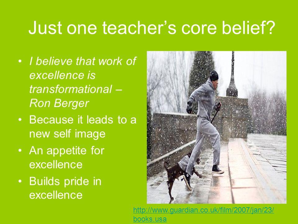Just one teacher's core belief.