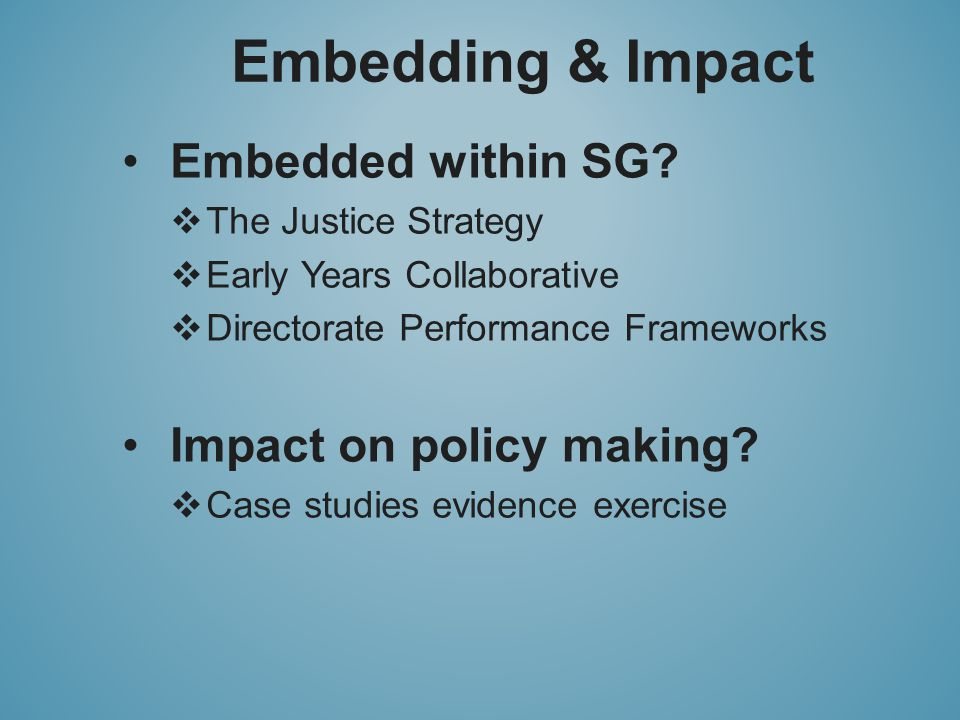 Embedding & Impact Embedded within SG.