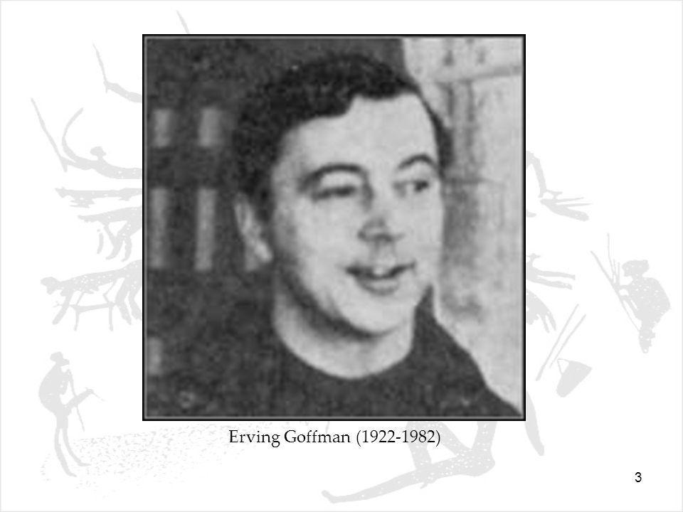 3 Erving Goffman (1922-1982)