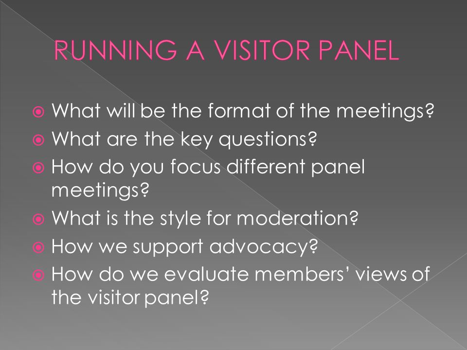  What will be the format of the meetings.  What are the key questions.