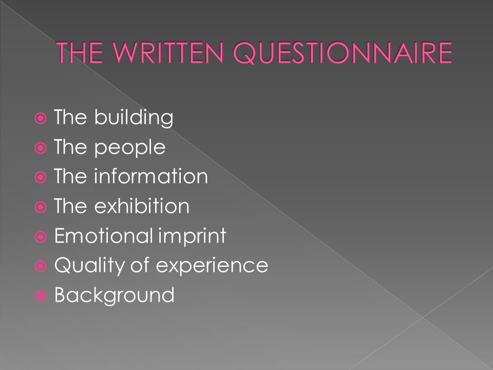  The building  The people  The information  The exhibition  Emotional imprint  Quality of experience  Background