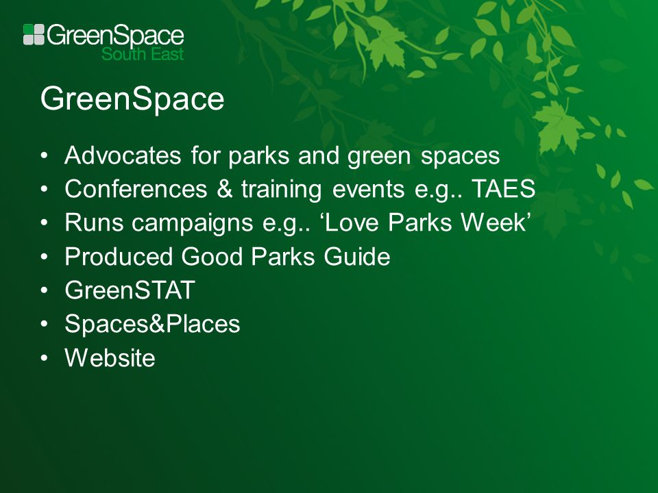 GreenSpace Advocates for parks and green spaces Conferences & training events e.g..