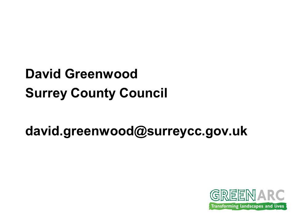 David Greenwood Surrey County Council david.greenwood@surreycc.gov.uk