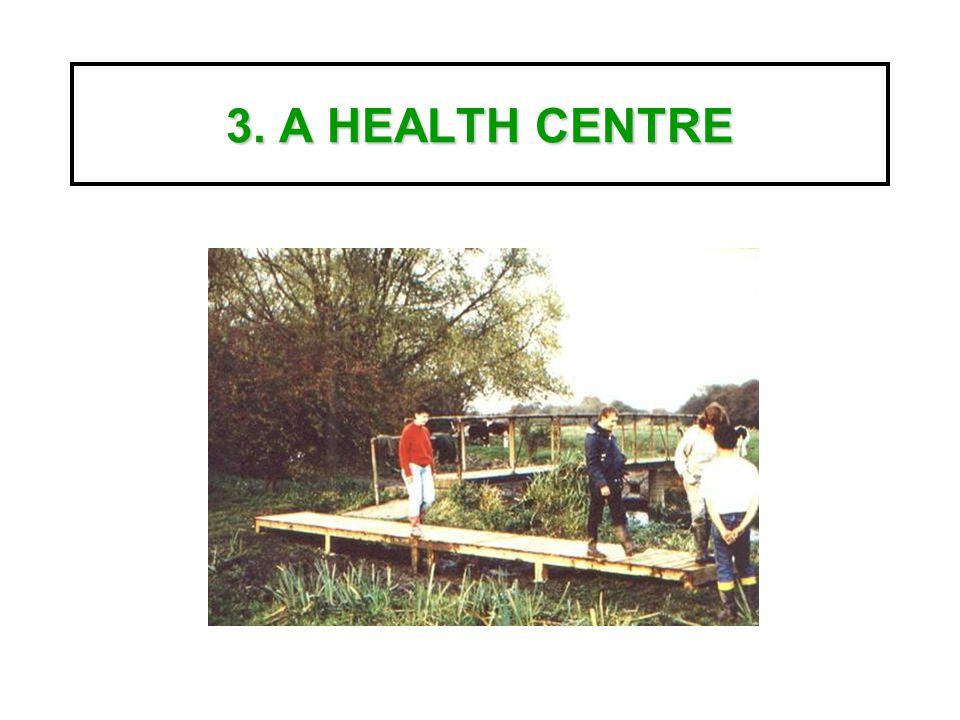 3. A HEALTH CENTRE