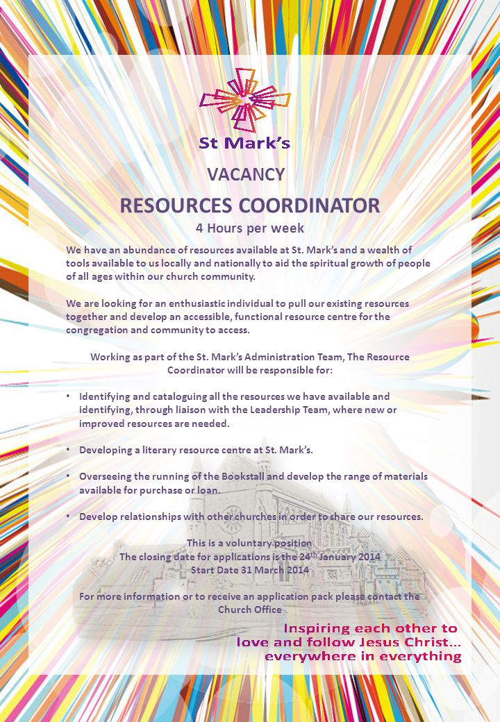 RESOURCES COORDINATOR 4 Hours per week VACANCY We have an abundance of resources available at St. Mark's and a wealth of tools available to us locally