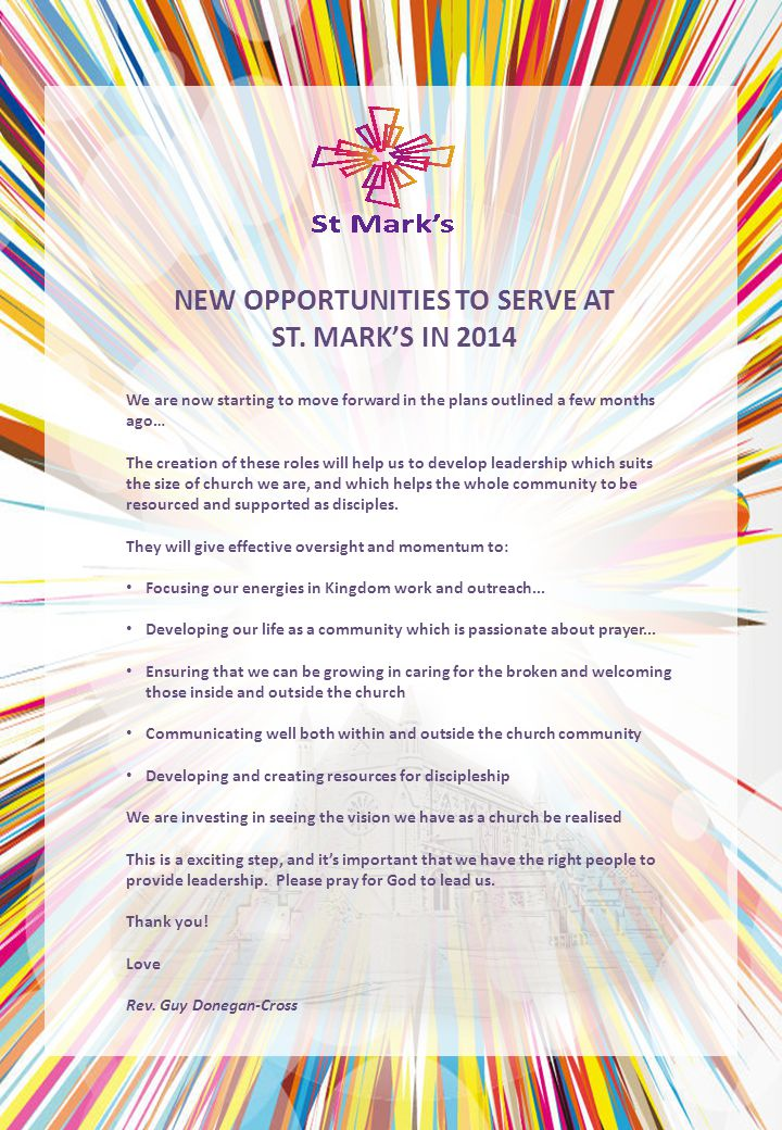 NEW OPPORTUNITIES TO SERVE AT ST. MARK'S IN 2014 We are now starting to move forward in the plans outlined a few months ago… The creation of these rol