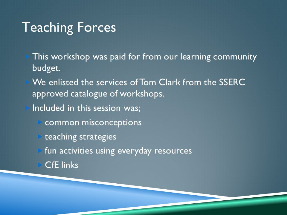 Teaching Forces  This workshop was paid for from our learning community budget.