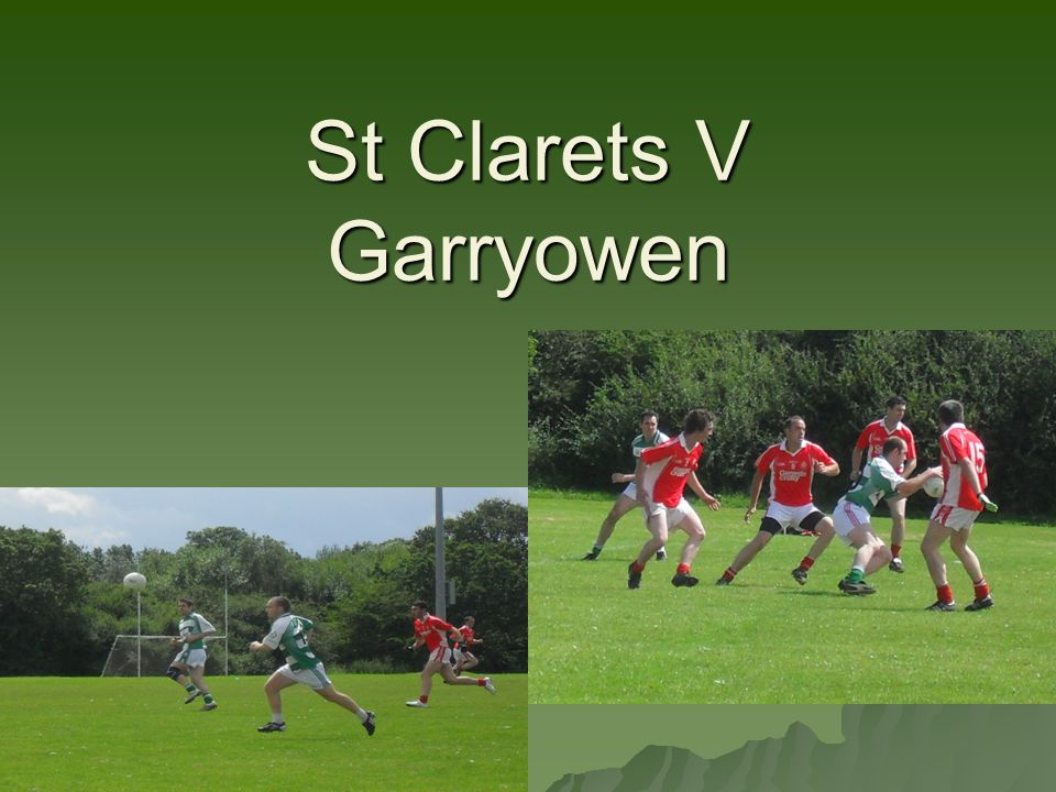 St Clarets V Garryowen IFC July 26 th 2012