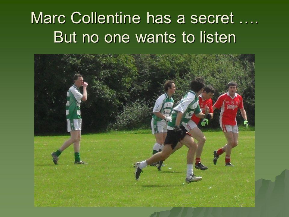 Marc Collentine has a secret …. But no one wants to listen