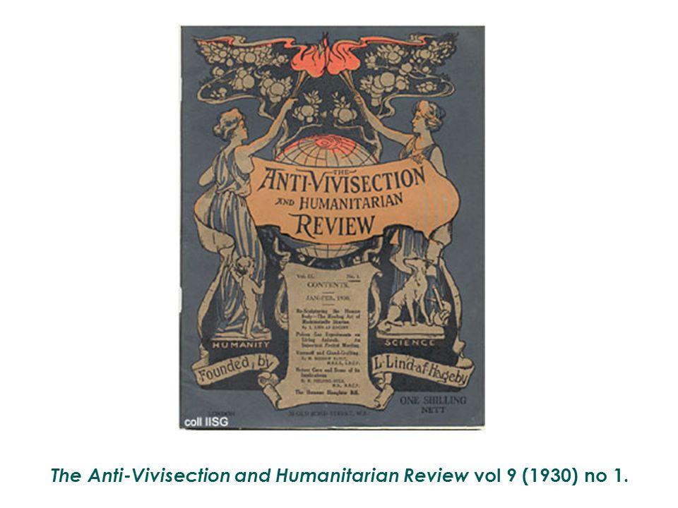 The Anti-Vivisection and Humanitarian Review vol 9 (1930) no 1.