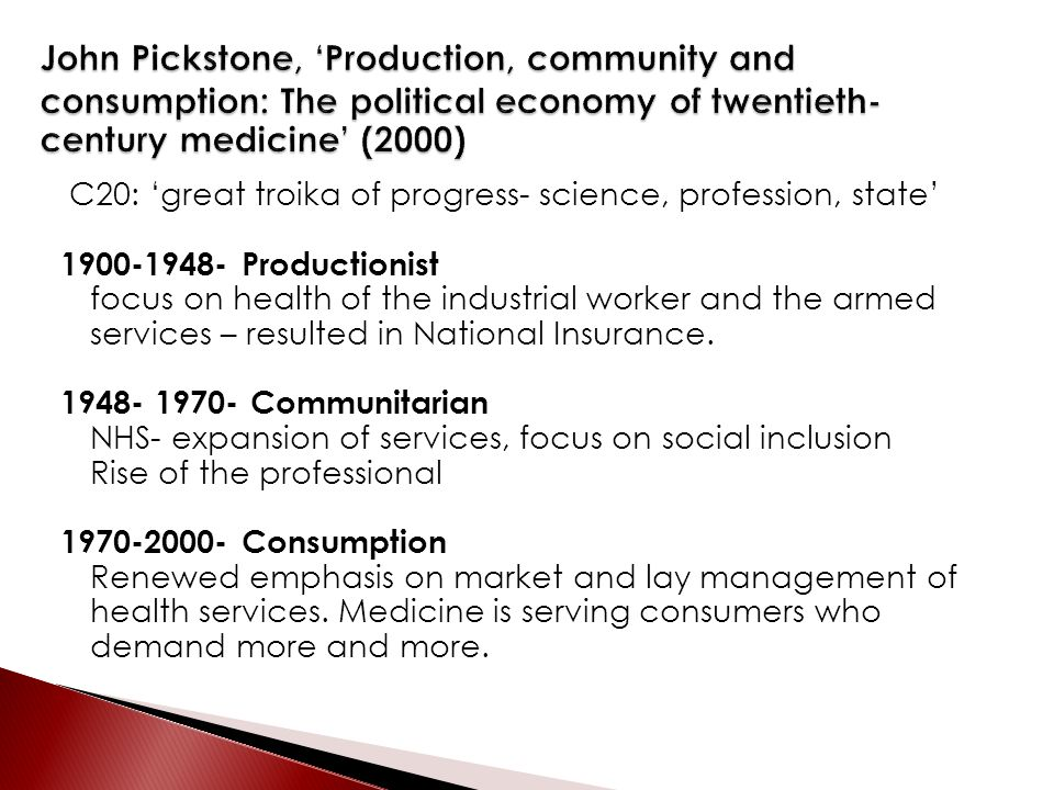C20: 'great troika of progress- science, profession, state' 1900-1948- Productionist focus on health of the industrial worker and the armed services –