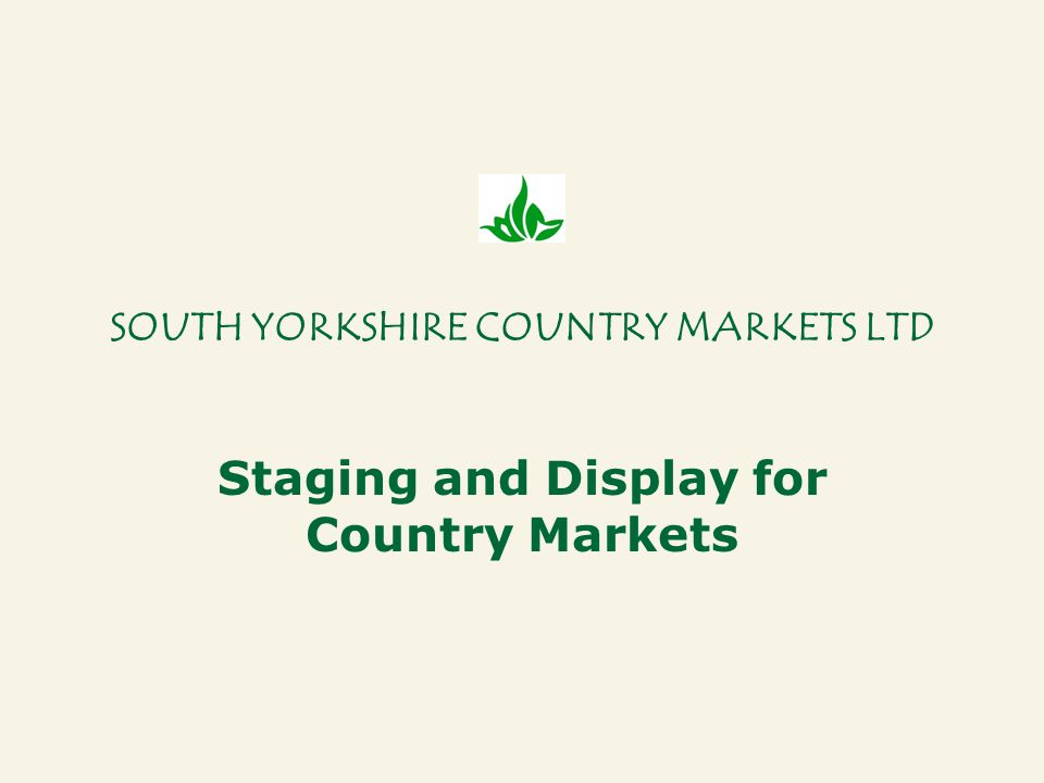 SOUTH YORKSHIRE COUNTRY MARKETS LTD Staging and Display for Country Markets