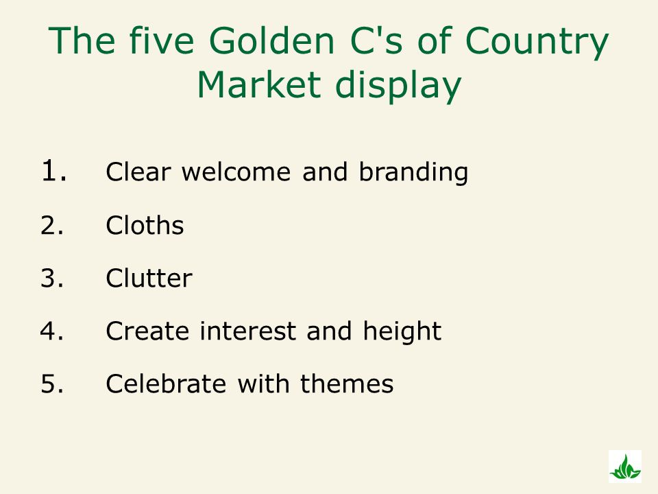The five Golden C s of Country Market display 1.