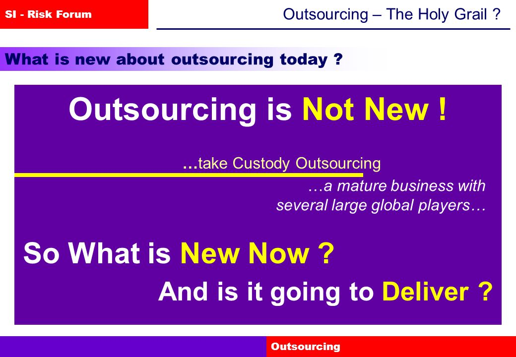 SI - Risk Forum Outsourcing The Outsourcing Equation Value Created Value Destroyed When Does Outsourcing Fail .