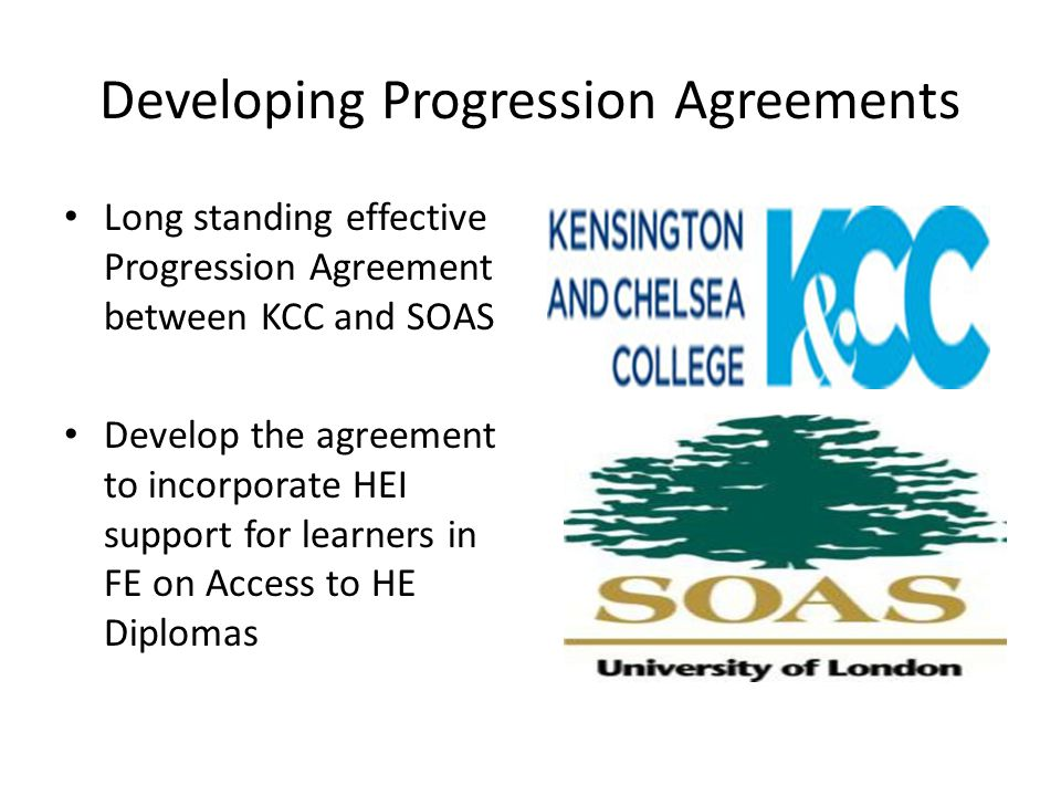 Development of PA: SOAS & KCC Current Scope of Progression Agreement Guaranteed interview Joint Annual Two Day Conference Automatic Annual Bursary on Degree Programme