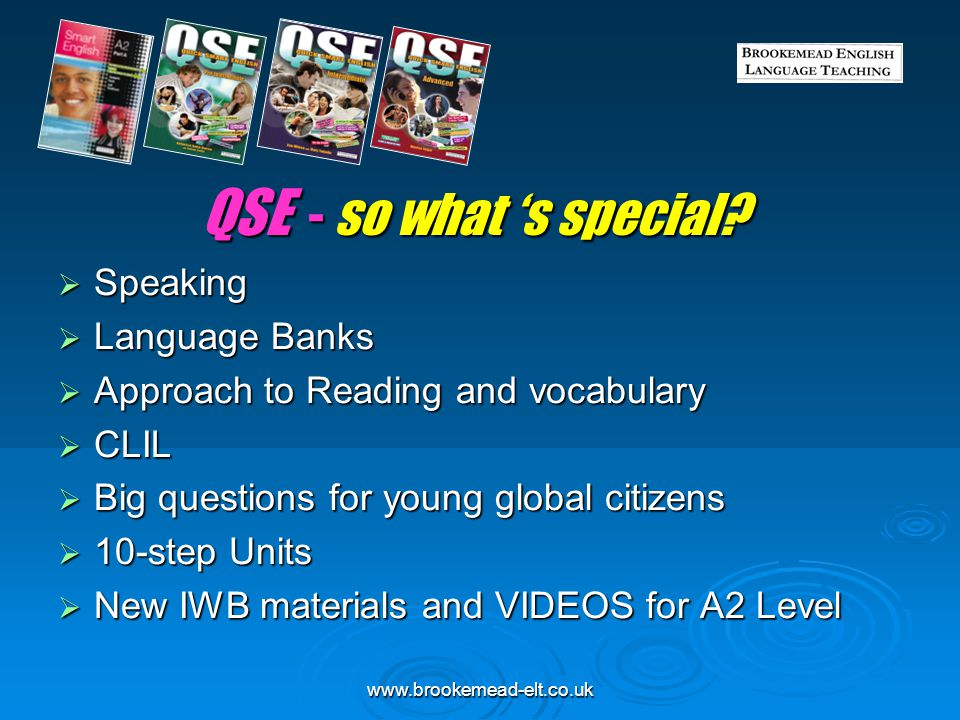 www.brookemead-elt.co.uk QSE - Audio and Video QSE PRE-INTERMEDIATE 115+ minutes of Listening & pronunciation on 2 CDs – with every book.