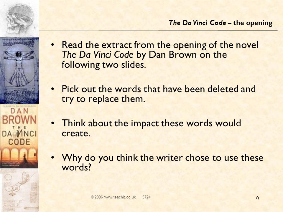 © 2006 www.teachit.co.uk 3724 0 Read the extract from the opening of the novel The Da Vinci Code by Dan Brown on the following two slides.