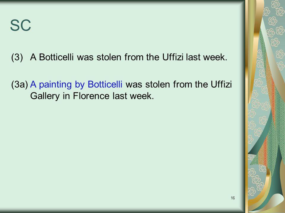 16 SC (3)A Botticelli was stolen from the Uffizi last week.