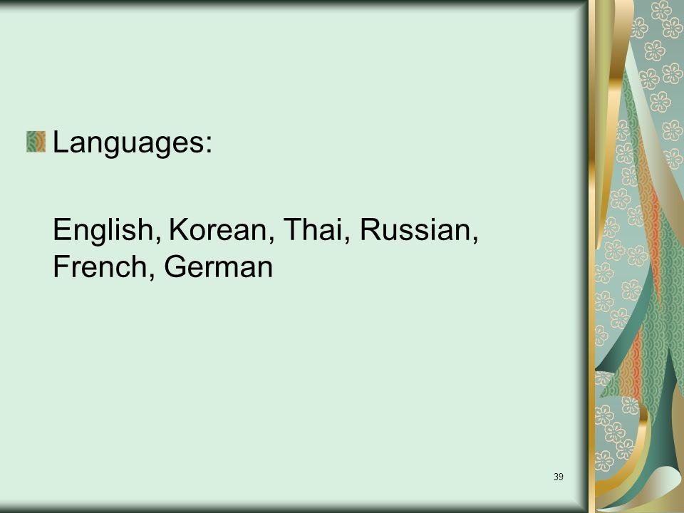 39 Languages: English, Korean, Thai, Russian, French, German
