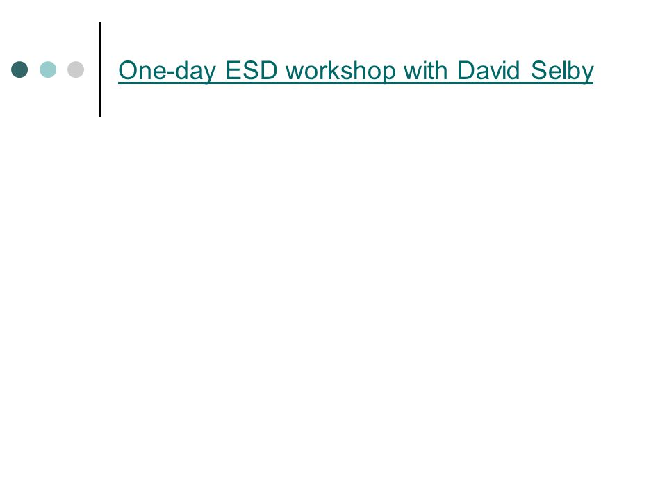 One-day ESD workshop with David Selby