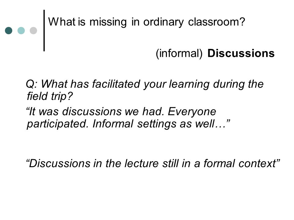 What is missing in ordinary classroom.