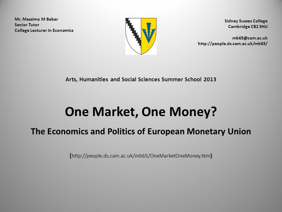 Mr. Massimo M Beber Senior Tutor College Lecturer in Economics Sidney Sussex College Cambridge CB2 3HU mb65@cam.ac.uk http://people.ds.cam.ac.uk/mb65/