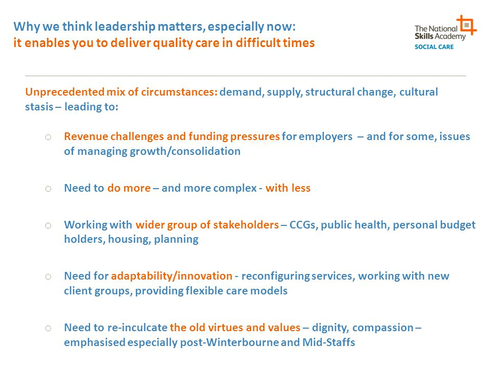 How you can strengthen leadership in your service: measure something Use any of the seven Dimensions and the behaviours described in them You don't need to be an academic or have a research grant Ask your Staff, Service Users and Carers/Relatives What is interesting to you.
