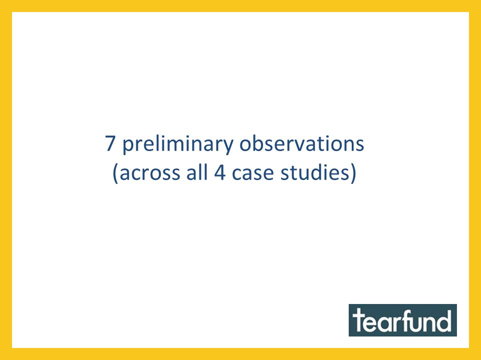 7 preliminary observations (across all 4 case studies)