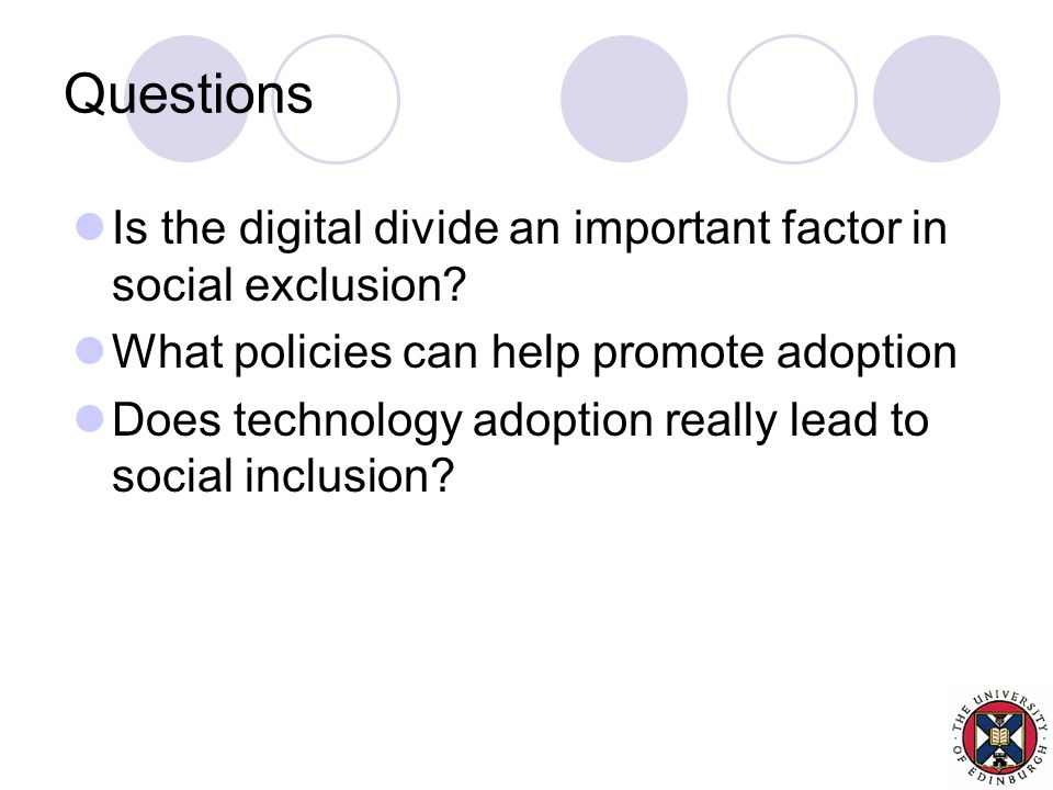 Questions Is the digital divide an important factor in social exclusion.