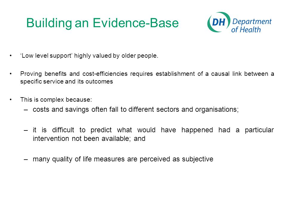 Building an Evidence-Base 'Low level support' highly valued by older people.