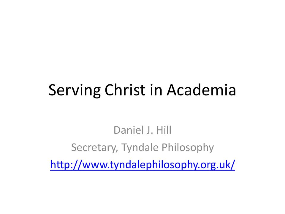 Serving Christ in Academia Daniel J.