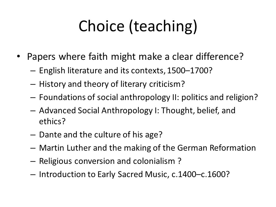Choice (teaching) Papers where faith might make a clear difference.