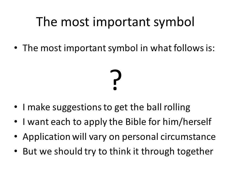 The most important symbol The most important symbol in what follows is: .