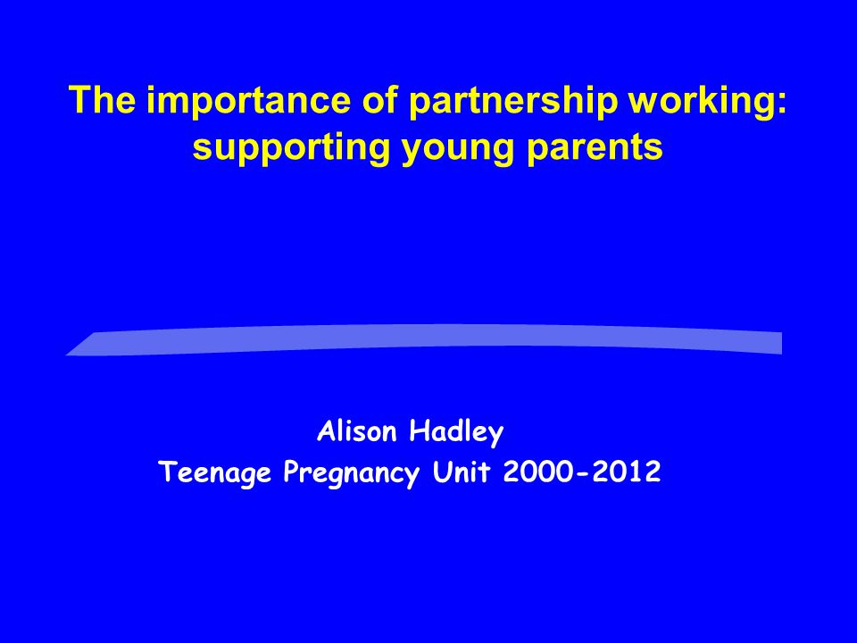 «Progress on reducing teenage pregnancy «What works to improve outcomes for young parents and their children «Making the case locally