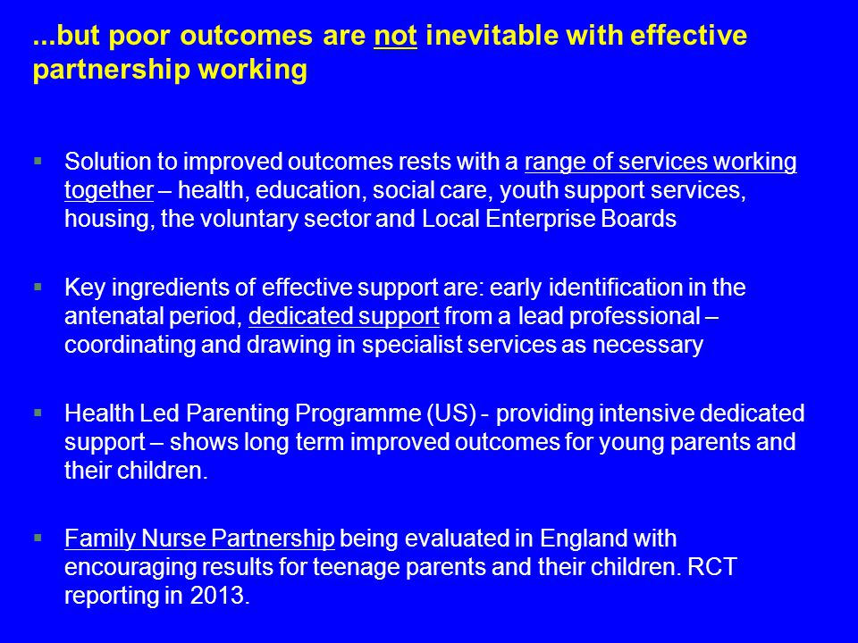 ...but poor outcomes are not inevitable with effective partnership working §Solution to improved outcomes rests with a range of services working toget