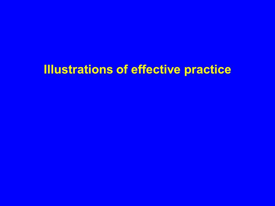 Illustrations of effective practice