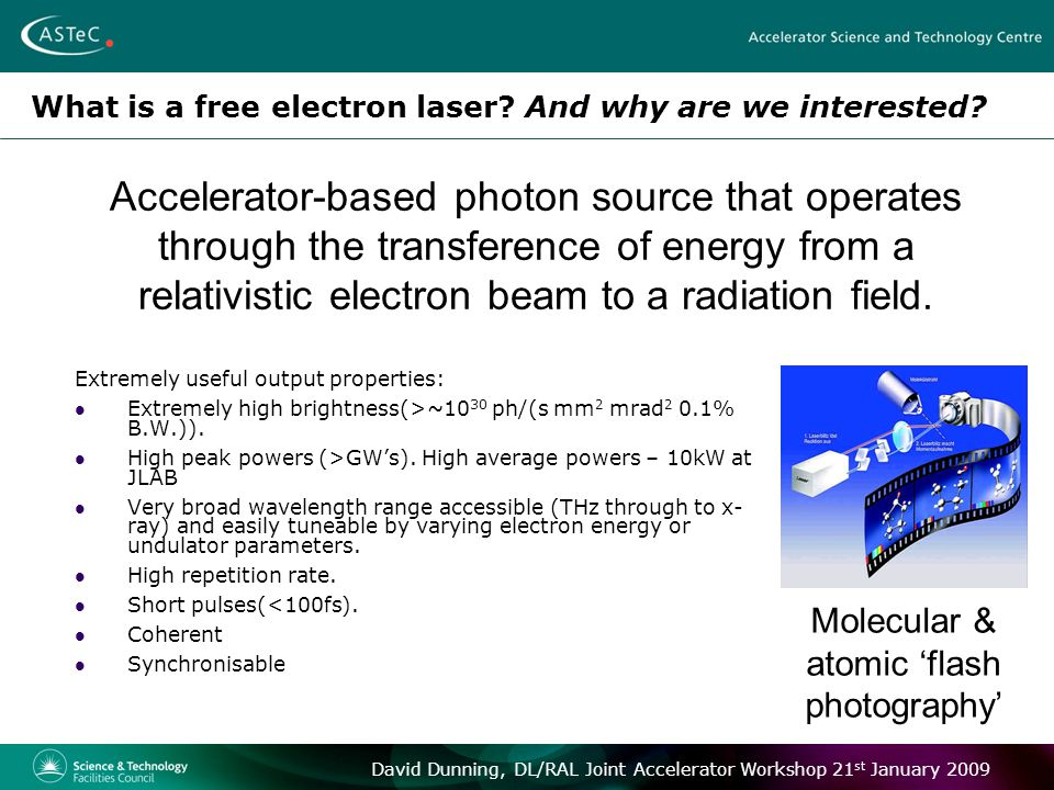 David Dunning, DL/RAL Joint Accelerator Workshop 21 st January 2009 High gain oscillator FELs Improving temporal coherence in high-gain FELs through the use of a low-reflectivity optical cavity Could be applied for very short wavelength FELs – where suitable seeds are not available.