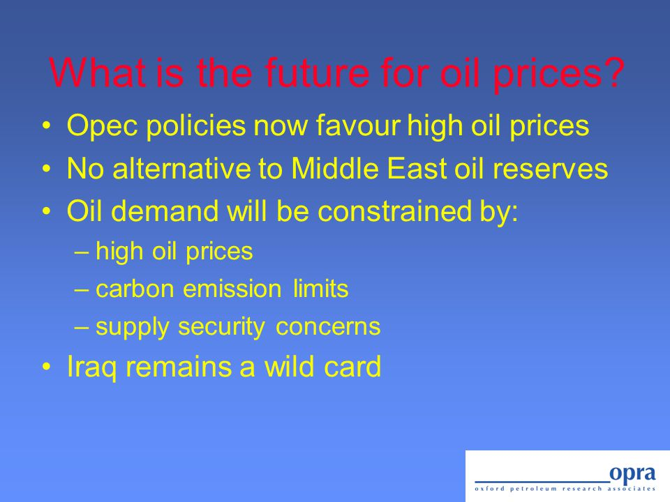 What is the future for oil prices.
