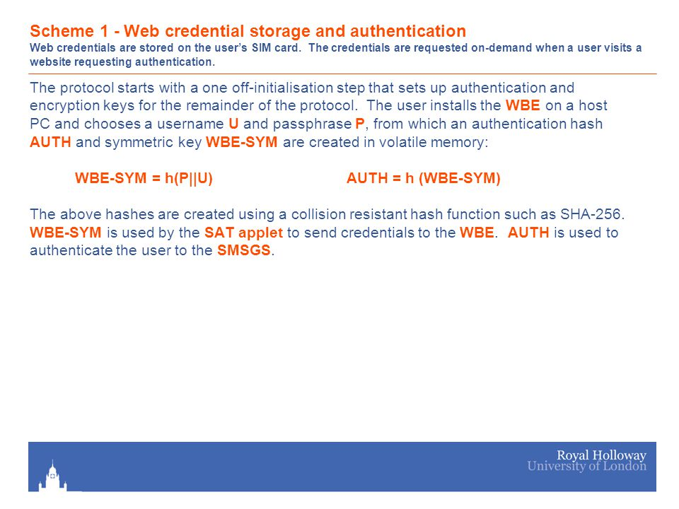 Scheme 1 - Web credential storage and authentication Web credentials are stored on the user's SIM card.