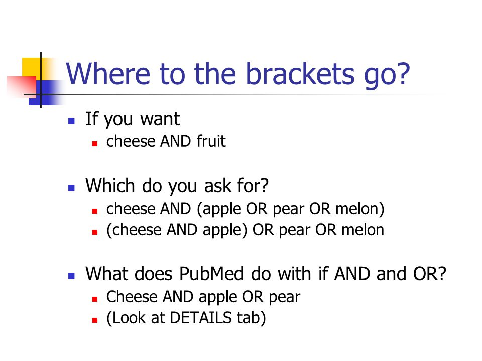 Where to the brackets go. If you want cheese AND fruit Which do you ask for.