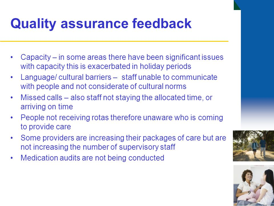 Summary of customer feedback Summary of half yearly results from HBC customer survey 234 people responded (37% response rate) 86% aged 65+ Key themes identified: Inconsistent visit times Lack of continuity in care staff, and inconsistent levels of care Lack of rotas Language/ communication issues Service not tailored for dementia users A reduction in respondents who: –Were 'very' or 'quite' satisfied with their HBC service –Felt their care worker listened to them on their support –Were supported with taking medication at the right time 10