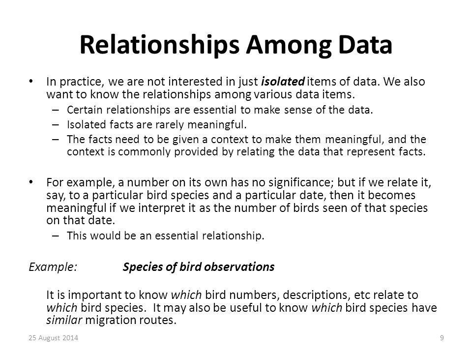 Relationships Among Data In practice, we are not interested in just isolated items of data.
