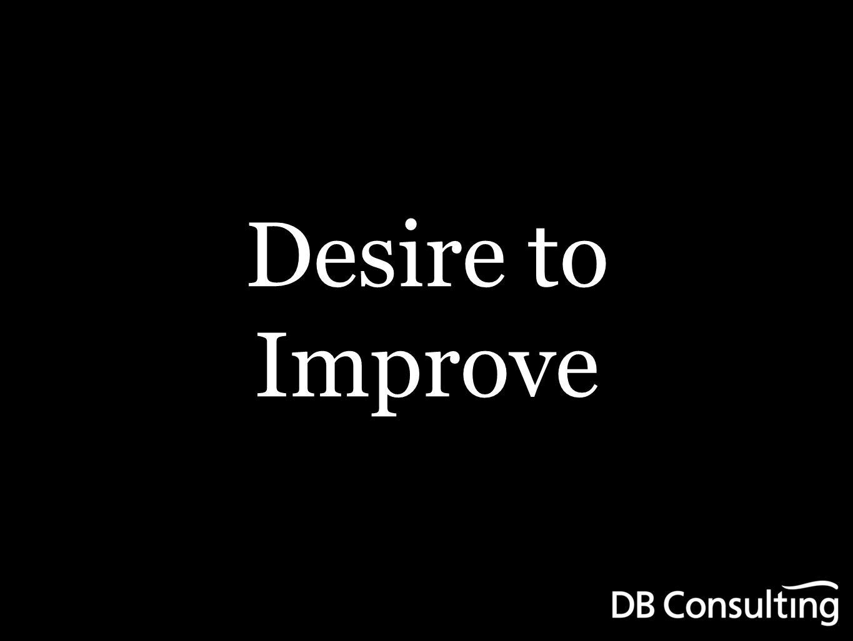 Desire to Improve