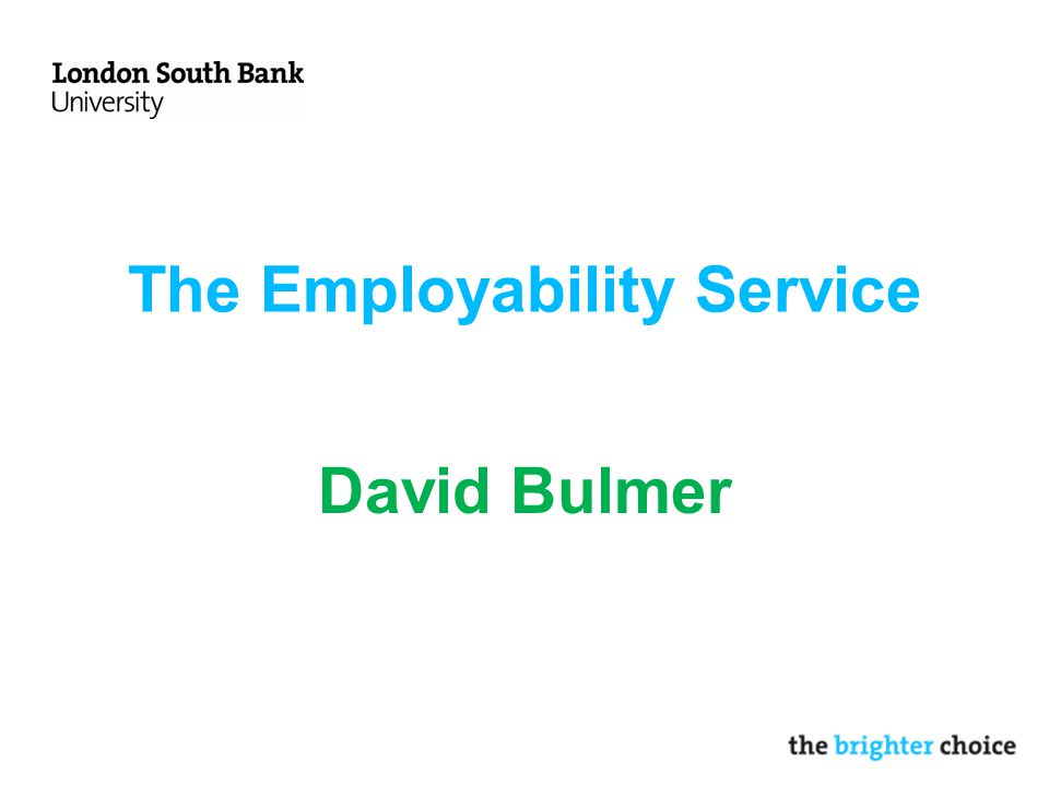 The Employability Service David Bulmer
