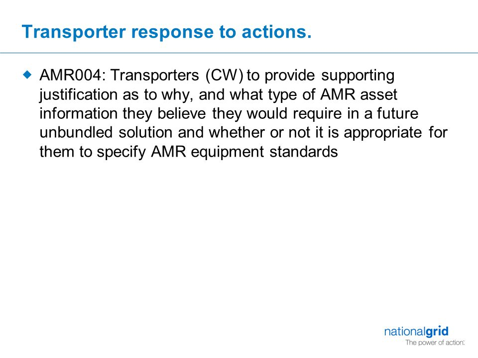Transporter response to actions  AMR005: …consider what constitutes an appropriate upper threshold level for DM Mandatory sites and whether more rigorous business rules will be needed in the unbundled world.
