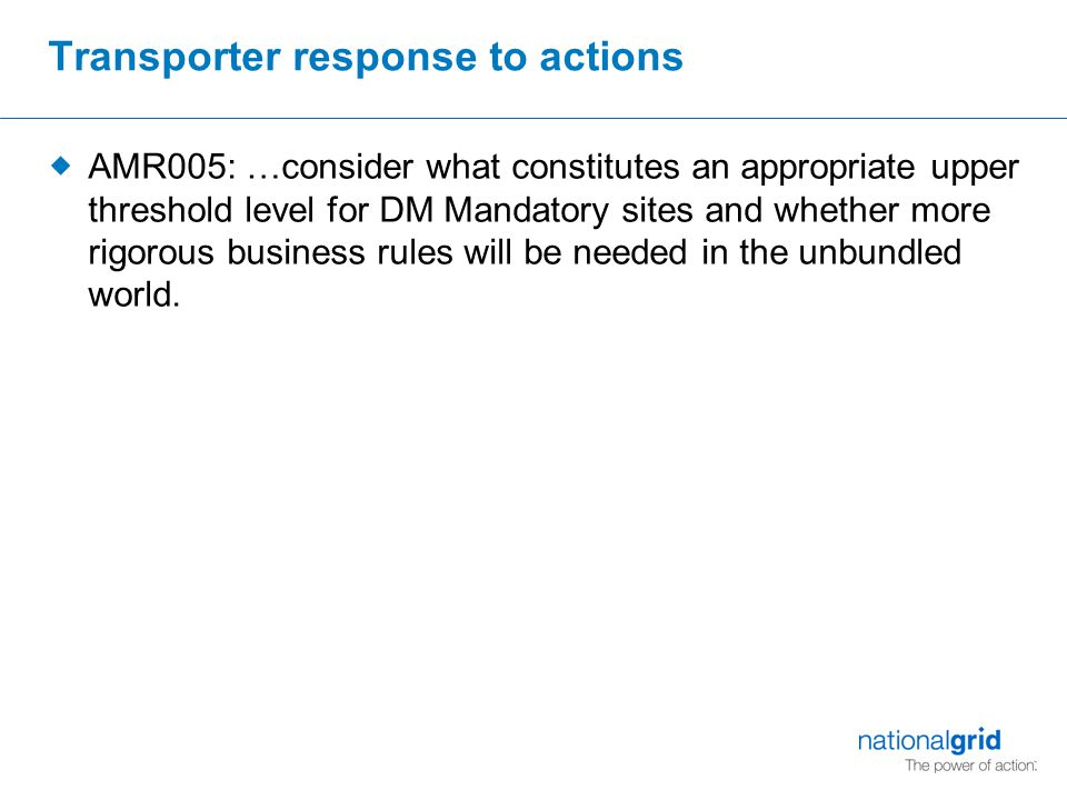 Transporter response to actions  AMR005: …consider what constitutes an appropriate upper threshold level for DM Mandatory sites and whether more rigo