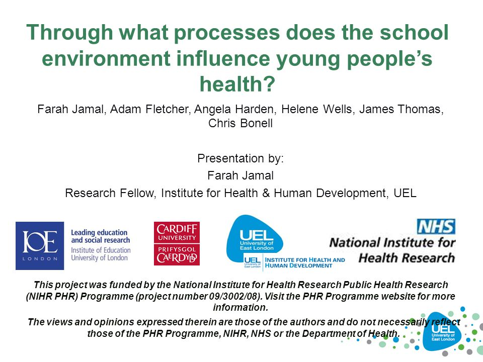 Background  Childhood and youth critical stages in the life-course  Evidence of 'school effects' on health from UK and international studies (e.g.