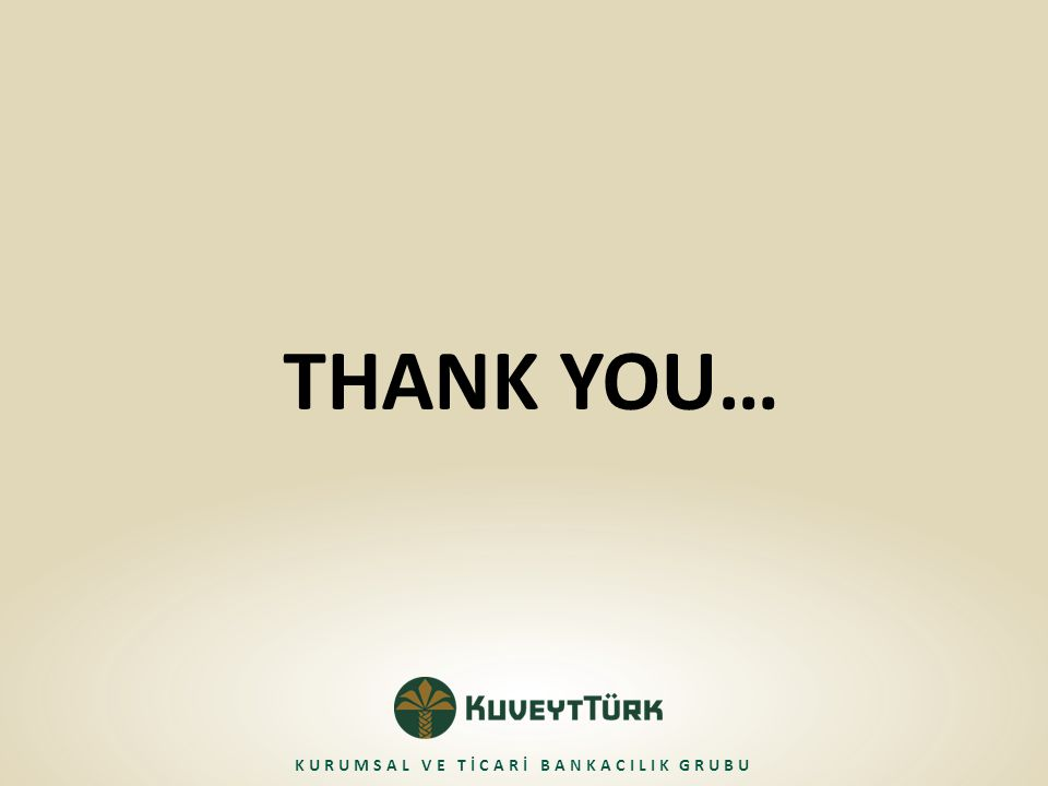 THANK YOU… KURUMSAL VE TİCARİ BANKACILIK GRUBU