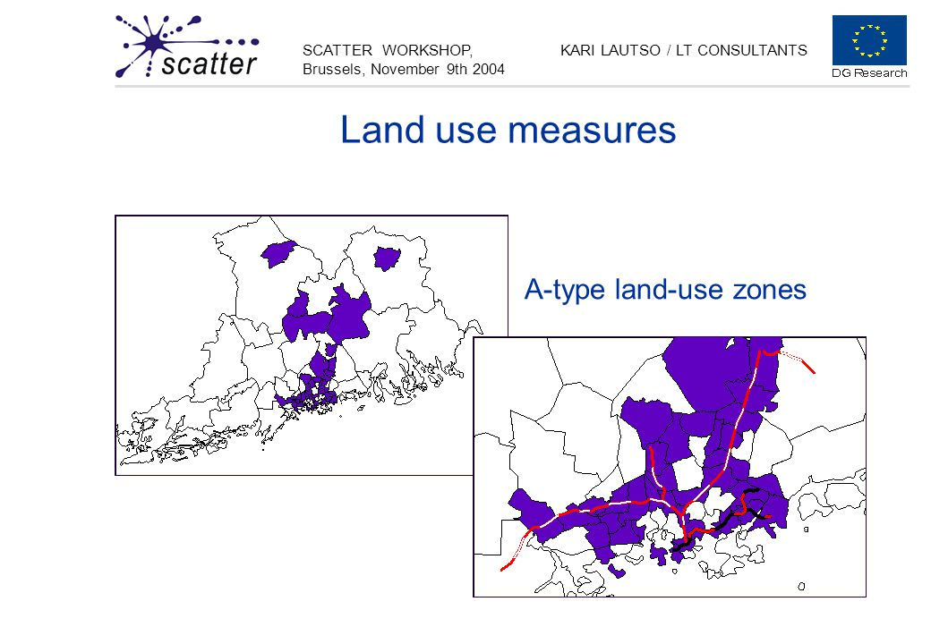 SCATTER WORKSHOP, Brussels, November 9th 2004 KARI LAUTSO / LT CONSULTANTS Land use measures A-type land-use zones